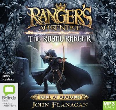 The Royal Ranger: Duel At Araluen by John Flanagan