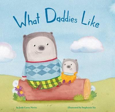 What Daddies Like by Judy Carey Nevin