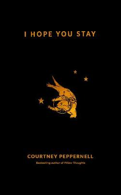 I Hope You Stay by Courtney Peppernell