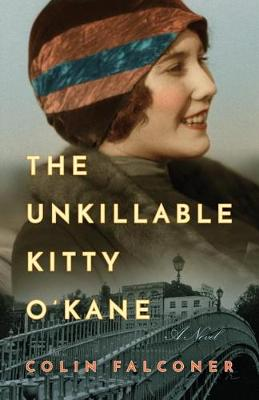 The Unkillable Kitty O'Kane by Colin Falconer