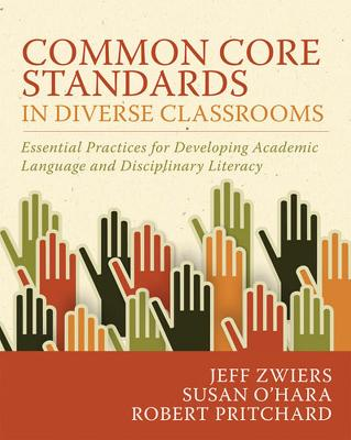 Common Core Standards in Diverse Classrooms by Jeff Zwiers