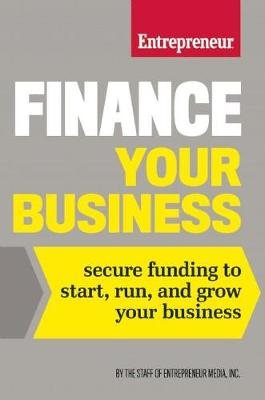 Finance Your Business by The Staff of Entrepreneur Media