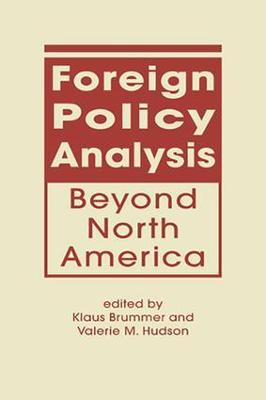 Foreign Policy Analysis Beyond North America by Valerie M. Hudson