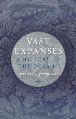 Vast Expanses by Helen M. Rozwadowski
