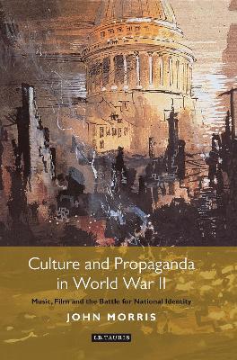 Culture and Propaganda in World War II book