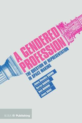 A Gendered Profession by James Benedict Brown