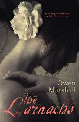 The Larnachs by Owen Marshall