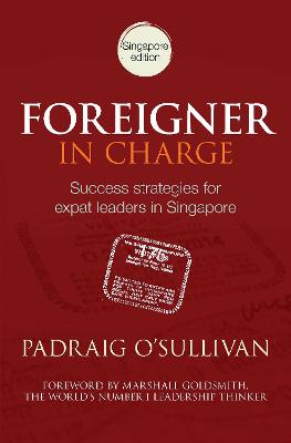 Foreigner in Charge (Singapore) by Padraig O'Sullivan