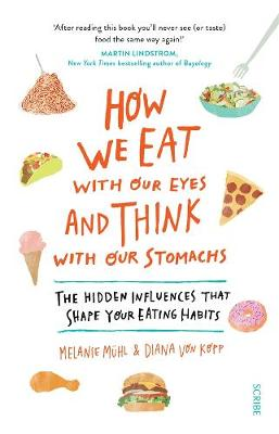 How We Eat with Our Eyes and Think with Our Stomachs book