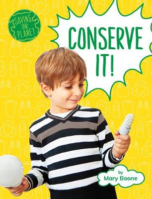 Conserve It by Mary Boone
