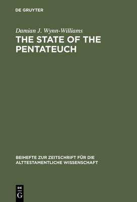 The State of the Pentateuch by Damian J. Wynn-Williams