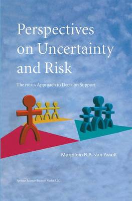 Perspectives on Uncertainty and Risk by Marjolein B.A. van Asselt