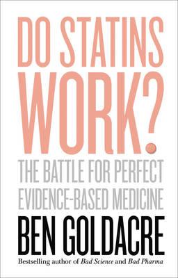 Do Statins Work? by Ben Goldacre