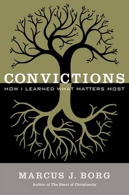 Convictions by Marcus J. Borg