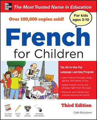 French for Children with Three Audio CDs, Third Edition by Catherine Bruzzone