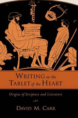 Writing on the Tablet of the Heart by David M. Carr