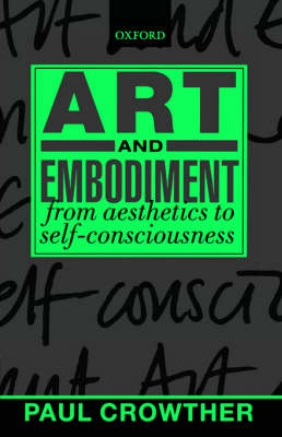 Art and Embodiment by Paul Crowther