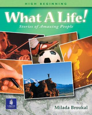 What a Life!  Stories of Amazing People 2 (High Beginning) by Milada Broukal