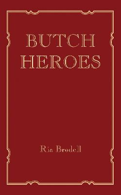 Butch Heroes book