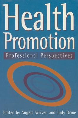 Health Promotion: Professional Perspectives by Angela Scriven