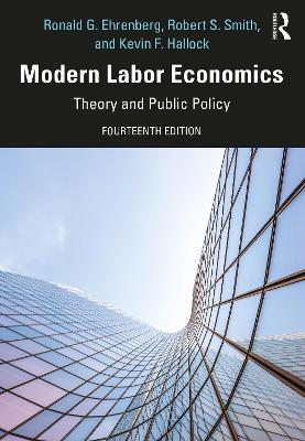 Modern Labor Economics: Theory and Public Policy by Ronald G. Ehrenberg