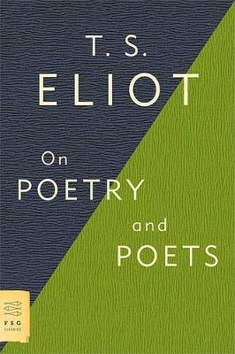 On Poetry and Poets by Professor T S Eliot
