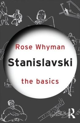 Stanislavski: The Basics by Rose Whyman