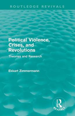 Political Violence, Crises and Revolutions by Ekkart Zimmermann