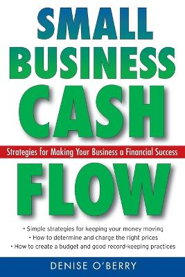 Small Business Cash Flow by Denise O'Berry
