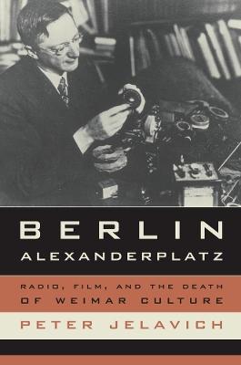 Berlin Alexanderplatz by Peter Jelavich