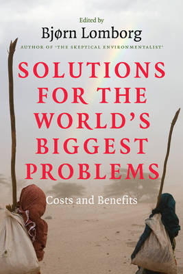 Solutions for the World's Biggest Problems by Bjorn Lomborg