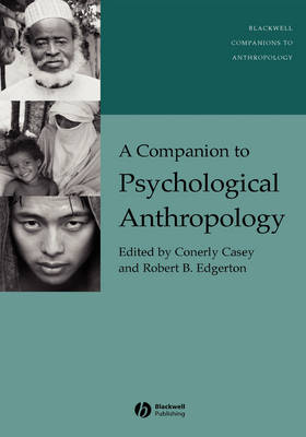 A Companion to Psychological Anthropology by Conerly Casey