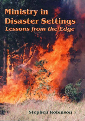 Ministry in Disaster Settings by Stephen Robinson