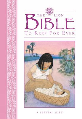 The Lion Bible to Keep for Ever by Lois Rock