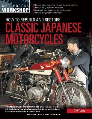 How to Rebuild and Restore Classic Japanese Motorcycles by Sid Young