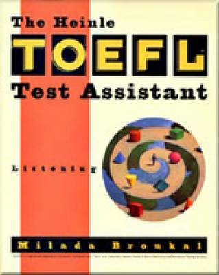 The Heinle TOEFL Test Assistant: Listening by Milada Broukal