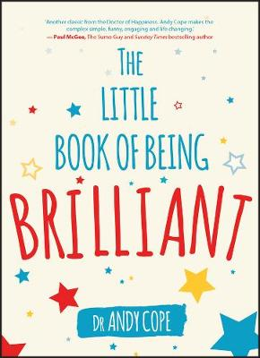 The Little Book of Being Brilliant by Andy Cope
