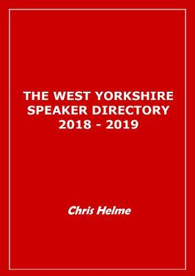 West Yorkshire Speaker Directory 2018/2019 by Christopher Helme