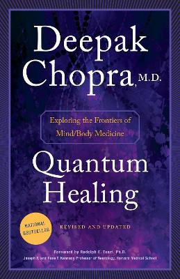 Quantum Healing (Revised And Updated) by Deepak Chopra