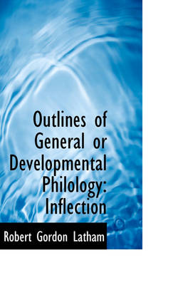 Outlines of General or Developmental Philology: Inflection book