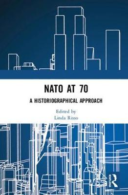NATO at 70: A Historiographical Approach book