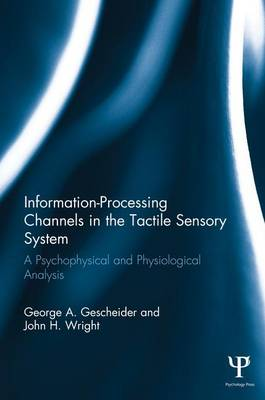 Information-Processing Channels in the Tactile Sensory System book