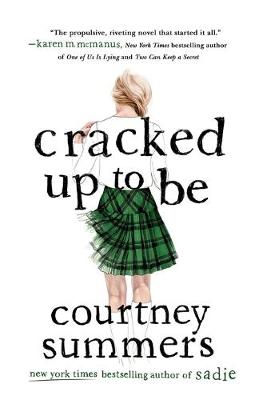 Cracked Up to be: A Novel by Courtney Summers