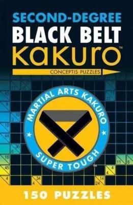 Second-Degree Black Belt Kakuro by Conceptis Puzzles