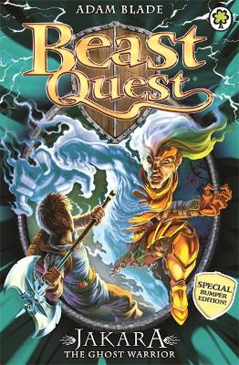 Beast Quest: Jakara the Ghost Warrior by Adam Blade