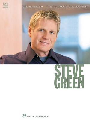 Steve Green - The Ultimate Collection by Steve Green