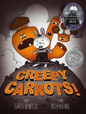 Creepy Carrots! by Aaron Reynolds