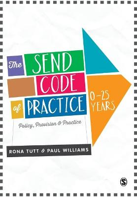 The SEND Code of Practice 0-25 Years by Rona Tutt