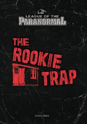The Rookie Trap by Chris Kreie
