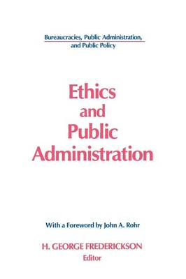 Ethics and Public Administration by H George Frederickson